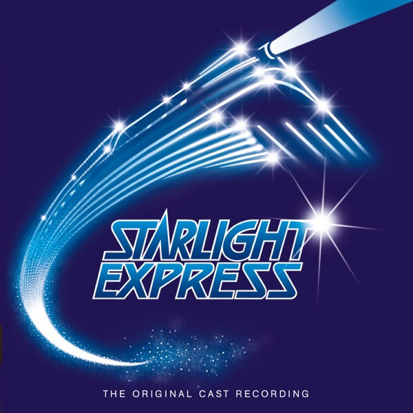 Starlight Express (The Original Cast Recording / Remastered 2005)