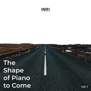Various Artists - The Shape of Piano to Come, Vol. I