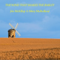 The Wind That Shakes the Barley by Jim McKillop & Mary Mulholland on Apple Music
