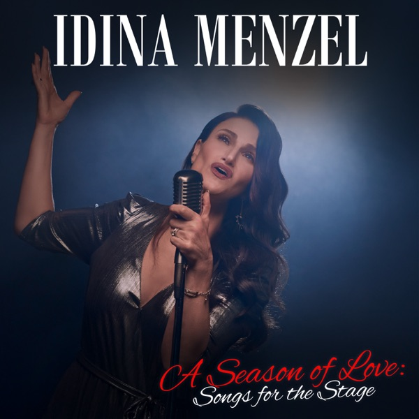 Idina Menzel - A Season of Love: Songs for the Stage - EP