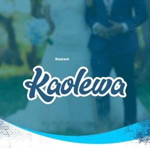 Rostam - Kaolewa
