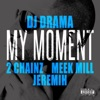 My Moment (feat. 2 Chainz, Meek Mill & Jeremih) - Single