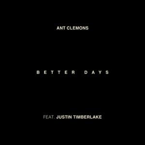 Ant Clemons & Justin Timberlake - Better Days