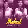 Mehal Nooran Sisters Live Single