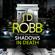 J. D. Robb - Shadows in Death: An Eve Dallas thriller (Book 51)