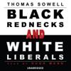 Thomas Sowell - Black Rednecks and White Liberals  artwork