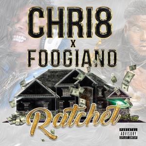 Chri8 - Ratchet feat. Foogiano