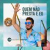 Quem Não Presta É Eu - Gustavo Mioto mp3
