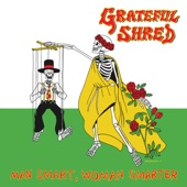 Grateful Shred - Man Smart, Woman Smarter
