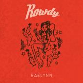 Rowdy - RaeLynn