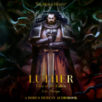 Gav Thorpe - Luther: First of the Fallen: The Horus Heresy (Unabridged) artwork