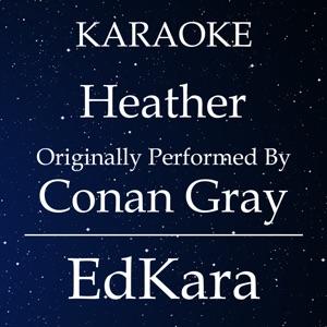 EdKara - Heather (Originally Performed by Conan Gray) [Karaoke No Guide Melody Version]