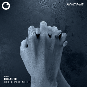 Hiraeth - Hold on to Me - EP