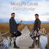 Öptüm Nefesinden - Mustafa Ceceli & Ekin Uzunlar