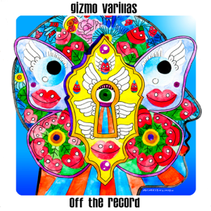 Gizmo Varillas - Off the Record - EP
