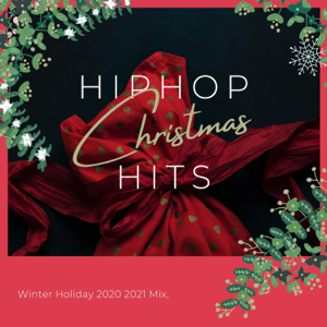 Winter Chic - Hiphop Christmas Hits - Winter Holiday 2020 2021 Mix, Traditional Songs to Chill at Night