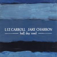 Half Day Road by Liz Carroll & Jake Charron on Apple Music