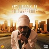 Anthony B - So Dangerous
