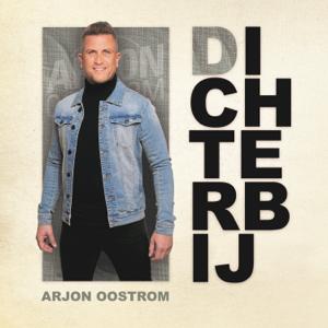 Arjon Oostrom - Dichterbij