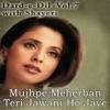 Mujhpe Meherban Teri Jawani Ho Jaye From Dard e Dil Vol 7 With Shayeri Single