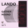 Gather Round - Lando
