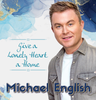Michael English - Give a Lonely Heart a Home artwork