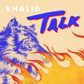 Portugal Top 10 R&B/soul Songs - Talk - Khalid