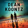 Dean Koontz - Elsewhere (Unabridged)  artwork