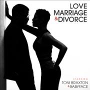 Love, Marriage? & Divorce - Toni Braxton & Babyface