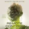 Nnedi Okorafor - Remote Control  artwork