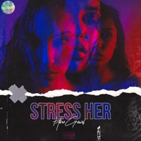 Stress Her - Single Mp3 Download
