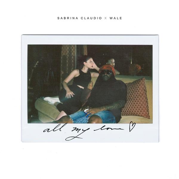 All My Love - Single - Sabrina Claudio & Wale