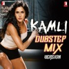 Kamli Dubstep Mix Version From Dhoom 3 Single
