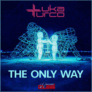 Luka Turco - The Only Way