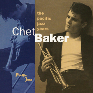 Chet Baker - The Pacific Jazz Years