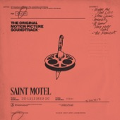 Saint Motel - A Good Song Never Dies
