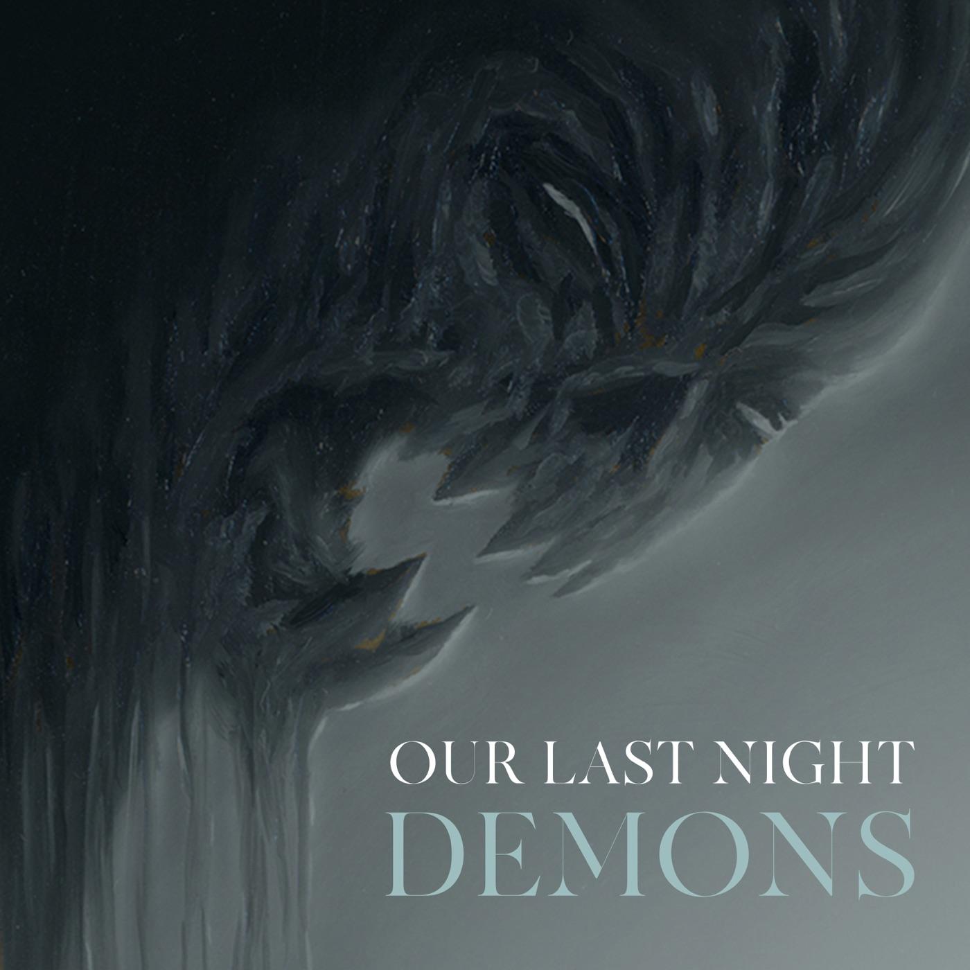 Our Last Night - Demons [single] (2019)
