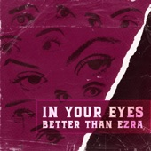 Better Than Ezra - In Your Eyes
