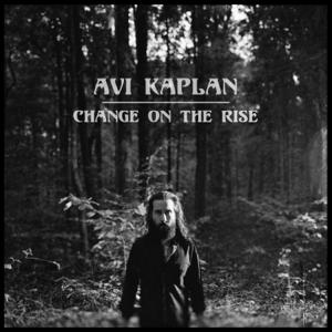 Avi Kaplan - Change On The Rise