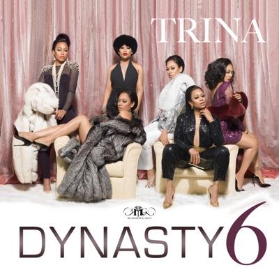 Dynasty 6 - EP - Trina