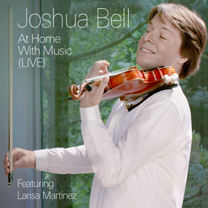 Joshua Bell - At Home With Music (Live)