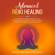 Mindfulness Meditation Group - Advanced Reiki Healing: The Comprehensive Beginners Guide to Learn Reiki, Self-Healing, and Improve Your Energy Levels, by Learning Reiki Symbols and Tips for Reiki Psychic (Unabridged)
