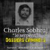 John Mac - Charles Sobhraj, le Serpent: Dossiers criminels illustration