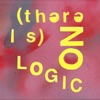 (There Is) No Logic - Single