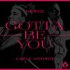 NERVO - Gotta Be You