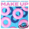 Make Up (feat. Ava Max) [Acoustic] - Single, Vice & Jason Derulo