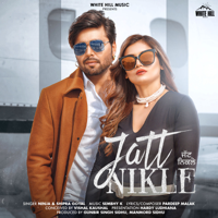 Ninja & Shipra Goyal - Jatt Nikle - Single artwork