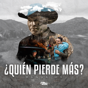 Banda Sinaloense MS de Sergio Lizárraga - ¿Quién Pierde Más?