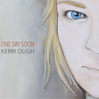 Kerri Ough – One Day Soon