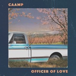 Caamp - Officer of Love